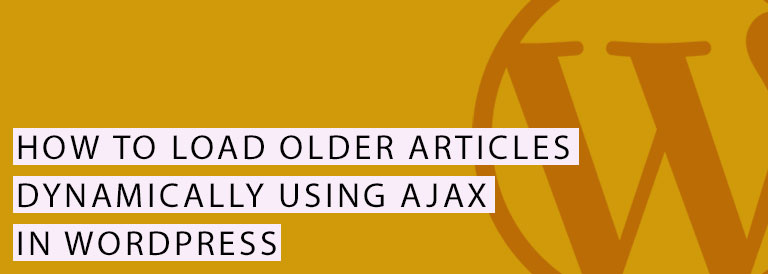 Load Older Posts Dynamically with AJAX