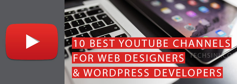 Best YouTube Channels for Web Designers & WordPress Developers